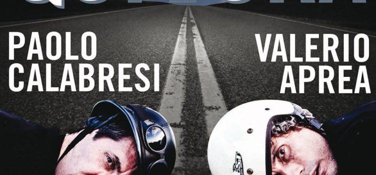 Qui e ora: Paolo Calabresi e Valerio Aprea
